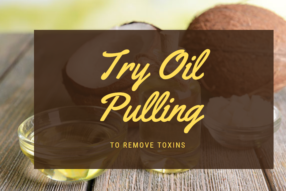 Oil pulling to remove Toxins